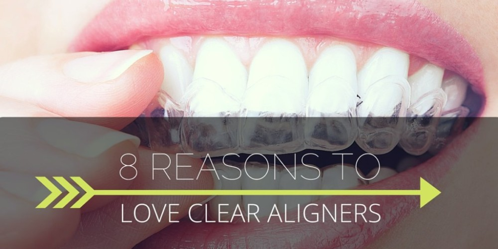 8 Reasons To Love Clear Aligner