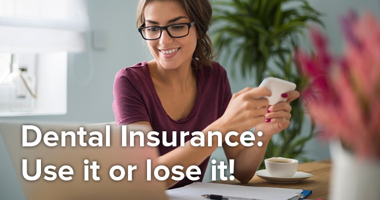 use up your dental insurance benefits